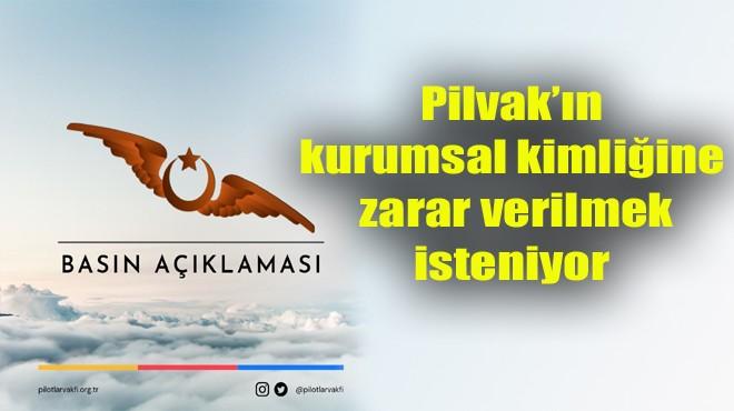 PİLVAK'TAN AÇIKLAMA